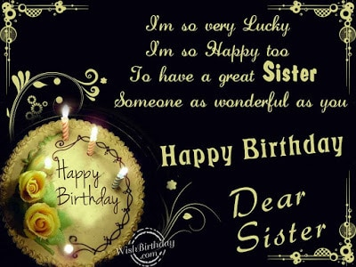 happy birthday to the best sister in the world