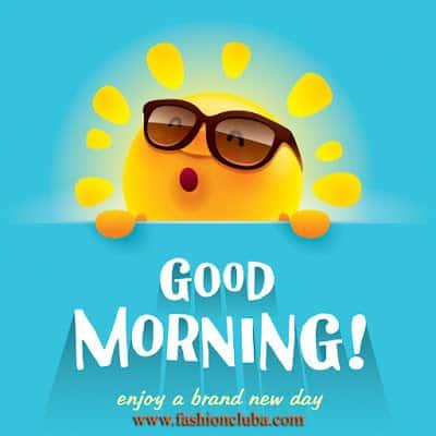 Good Morning! Enjoy a brand new day