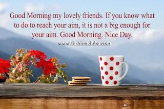Good Morning my lovely friends